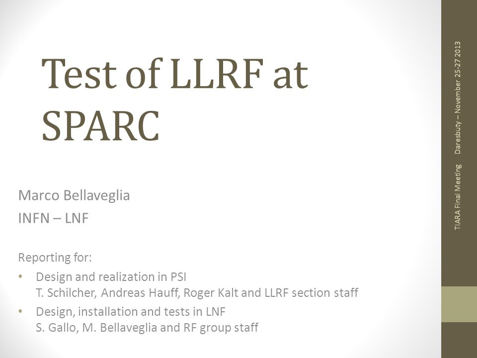 Test of LLRF at SPARC Marco Bellaveglia INFN – LNF Reporting for: