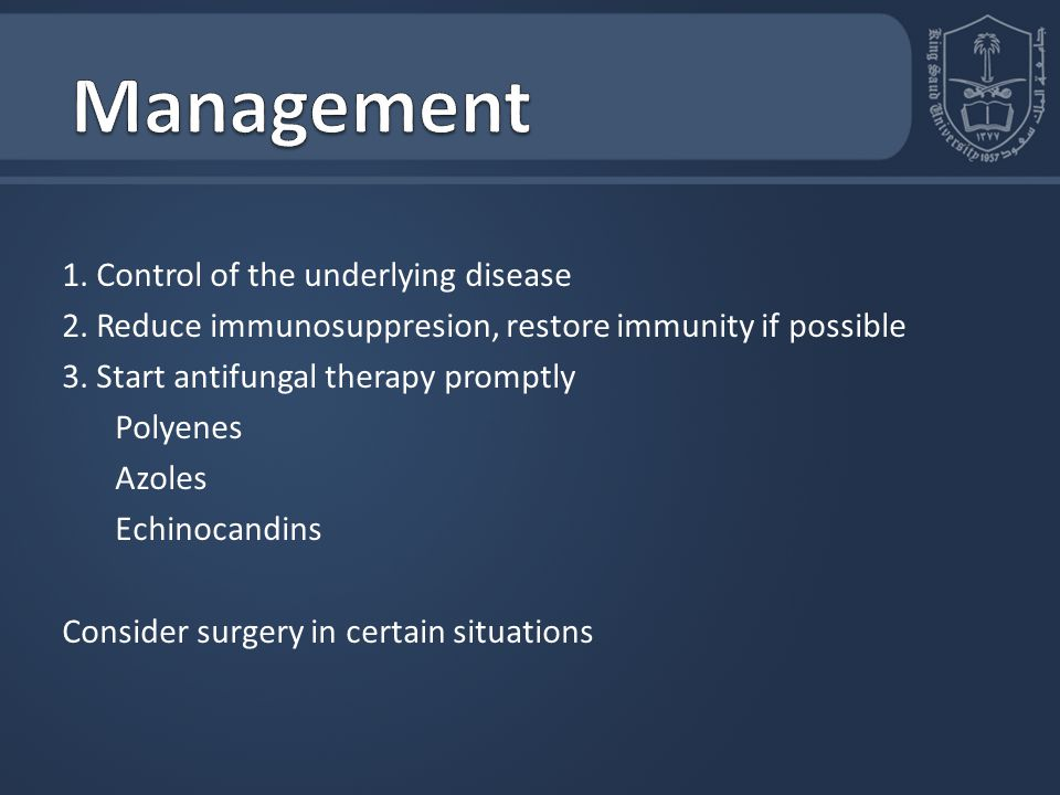 Management 1. Control of the underlying disease