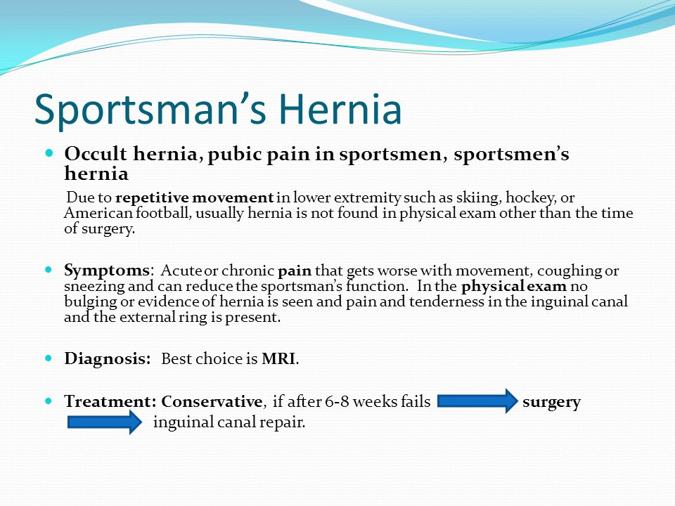Sportsman's Hernia Occult hernia, pubic pain in sportsmen, sportsmen's hernia.
