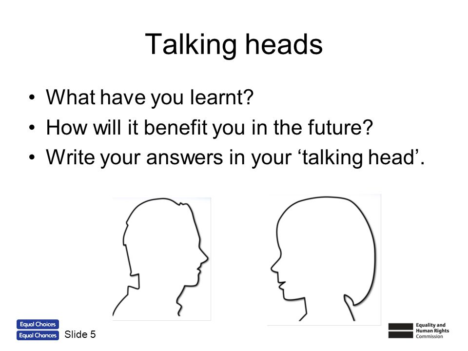 Talking heads What have you learnt
