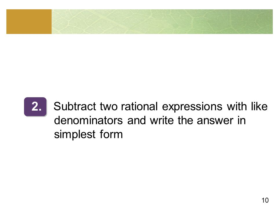 Subtract two rational expressions with like