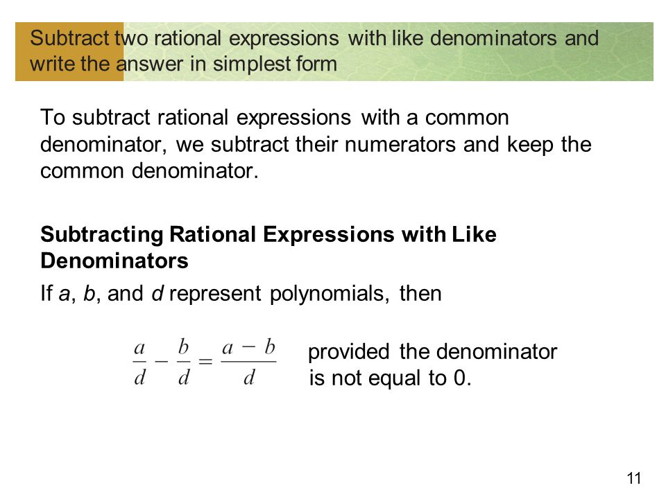 Subtract two rational expressions with like denominators and write the answer in simplest form