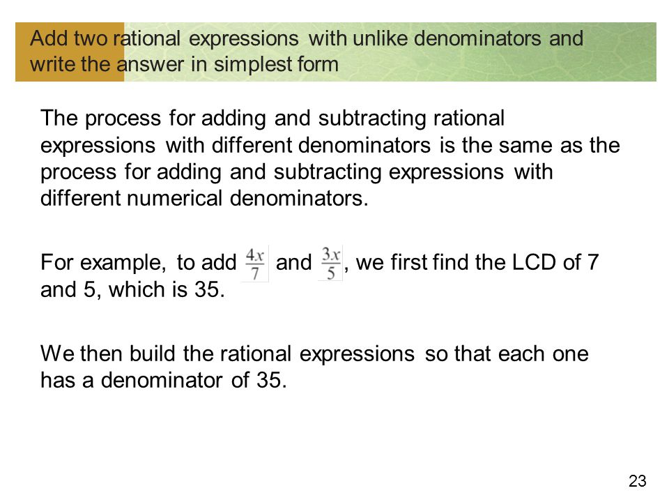 Add two rational expressions with unlike denominators and write the answer in simplest form