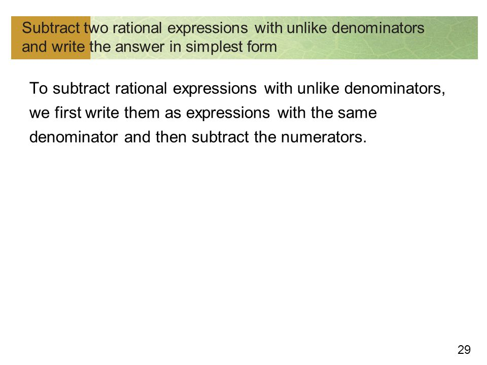 Subtract two rational expressions with unlike denominators and write the answer in simplest form