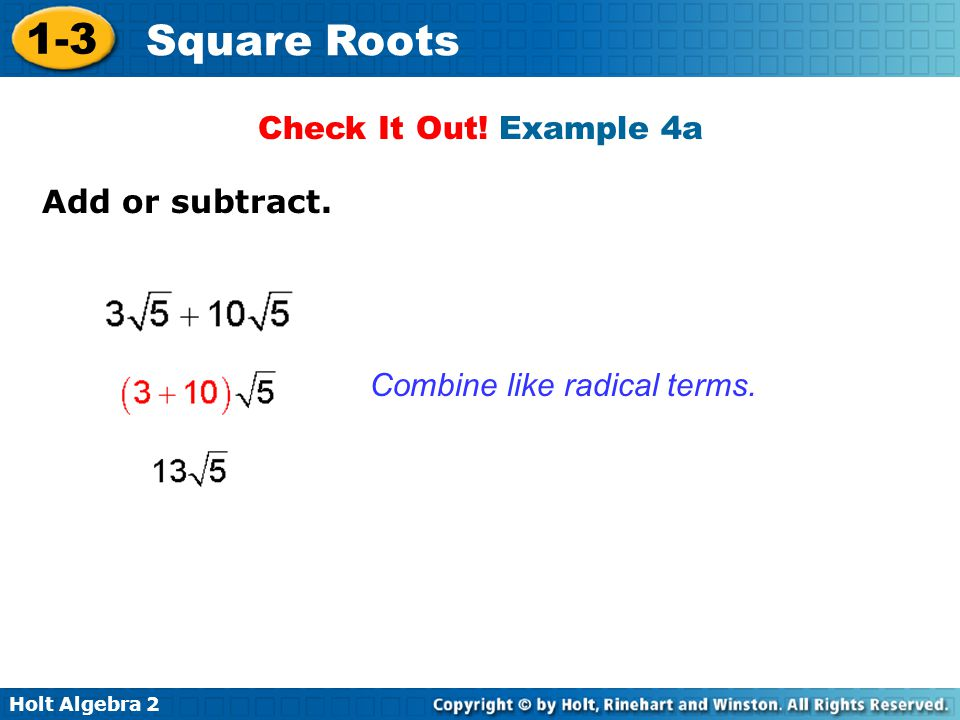 Check It Out! Example 4a Add or subtract. Combine like radical terms.