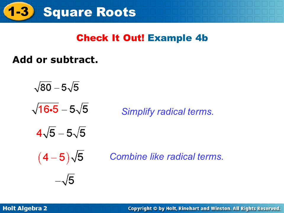 Check It Out! Example 4b Add or subtract. Simplify radical terms. Combine like radical terms.