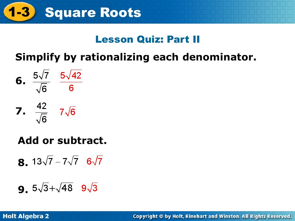 Lesson Quiz: Part II Simplify by rationalizing each denominator Add or subtract