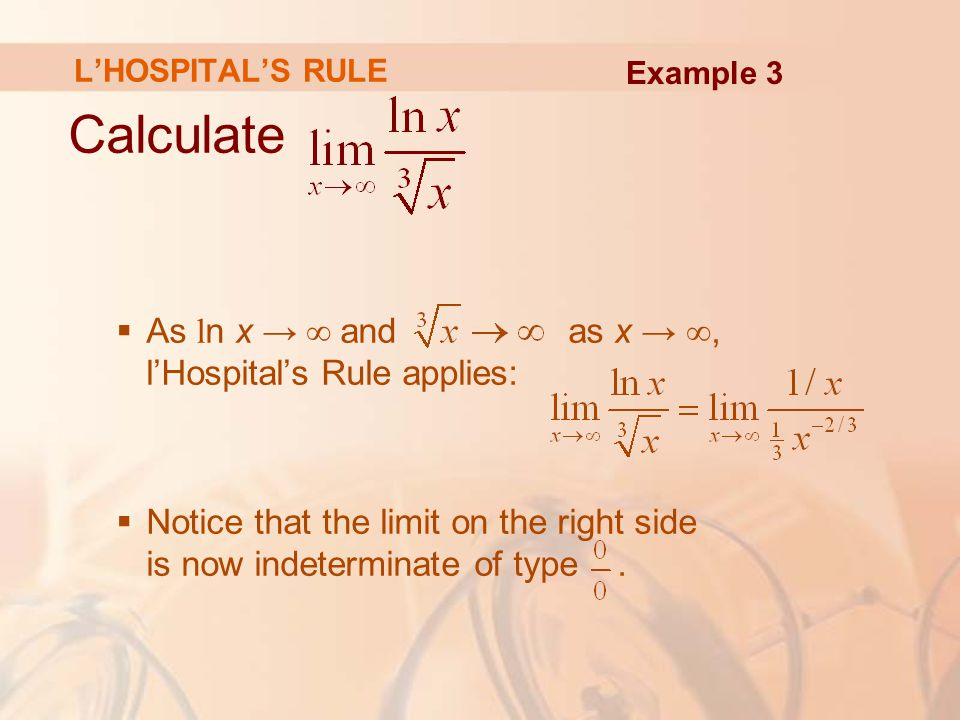 Calculate As ln x → ∞ and as x → ∞, l'Hospital's Rule applies: