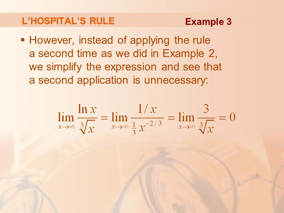 L'HOSPITAL'S RULE Example 3.