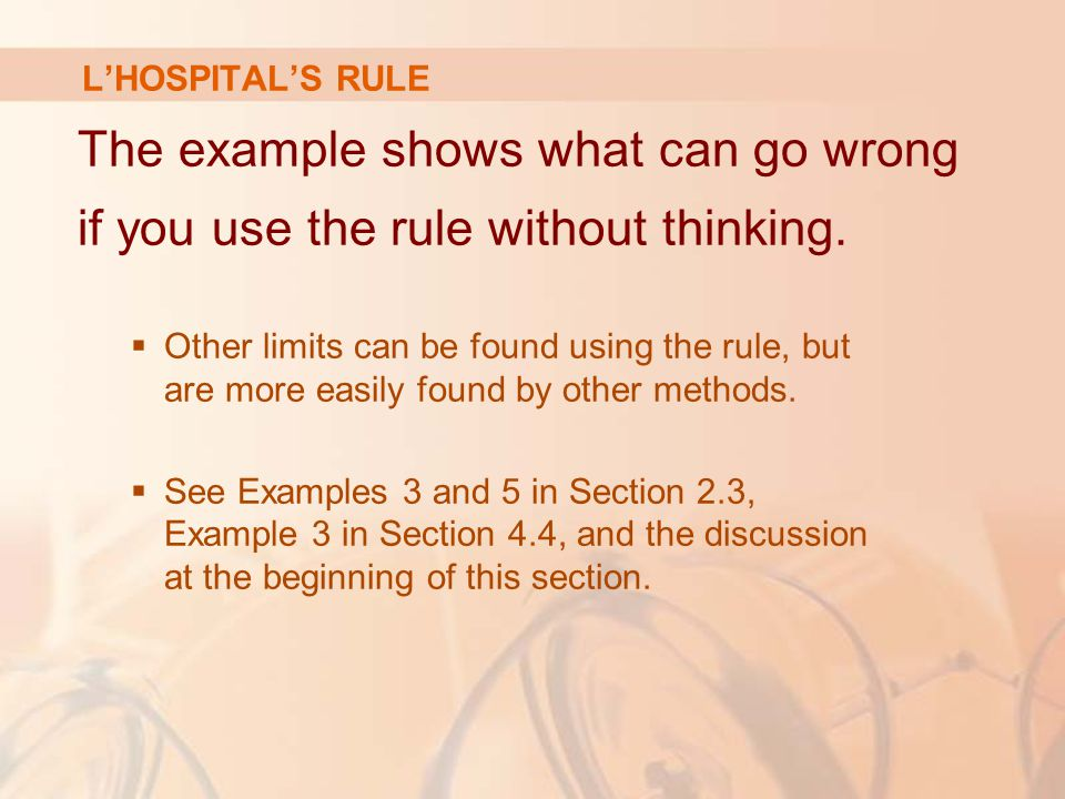 L'HOSPITAL'S RULE The example shows what can go wrong if you use the rule without thinking.