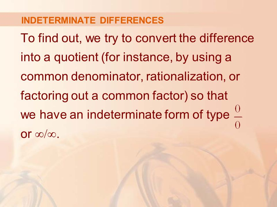 INDETERMINATE DIFFERENCES