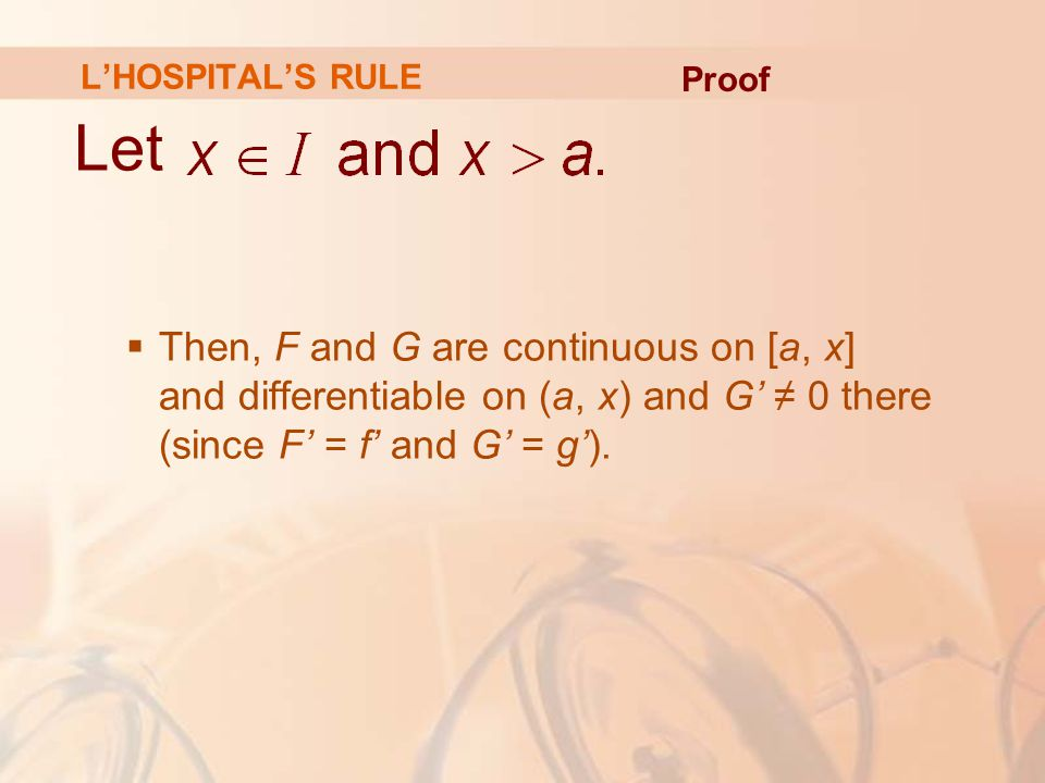 L'HOSPITAL'S RULE Proof. Let.