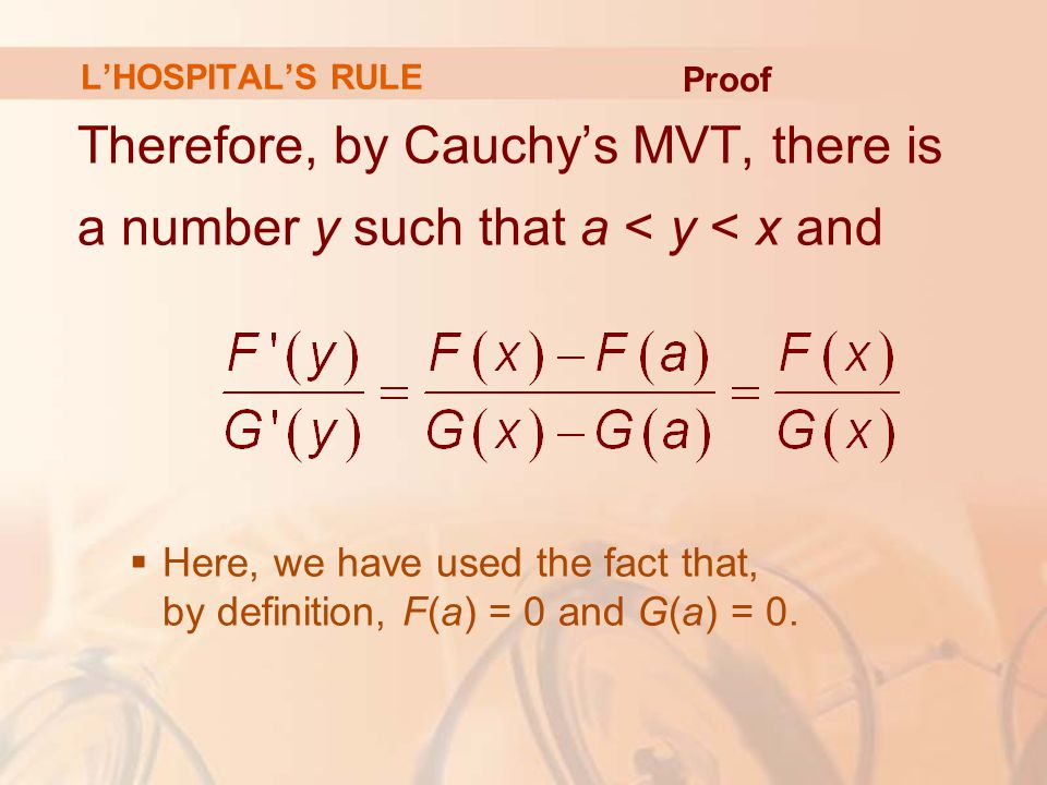 L'HOSPITAL'S RULE Proof. Therefore, by Cauchy's MVT, there is a number y such that a < y < x and.