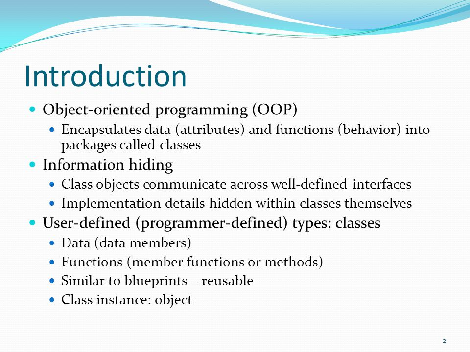 Introduction Object-oriented programming (OOP) Information hiding