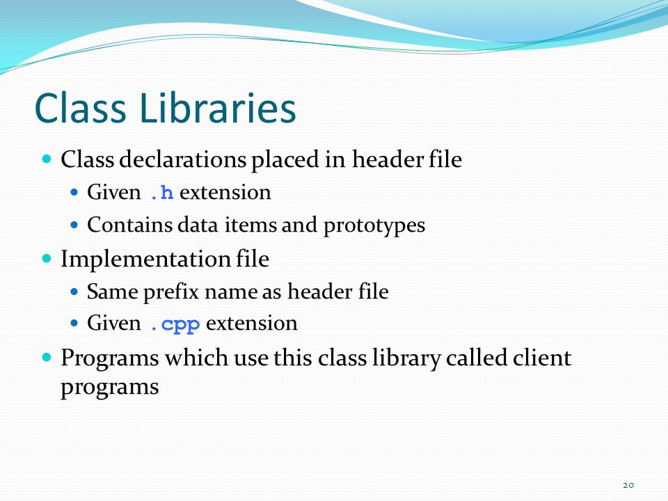 Class Libraries Class declarations placed in header file
