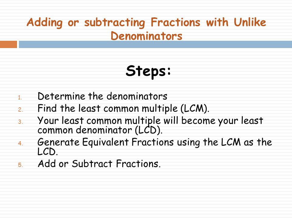 Adding or subtracting Fractions with Unlike Denominators