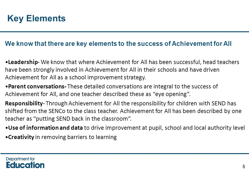 Key Elements We know that there are key elements to the success of Achievement for All.