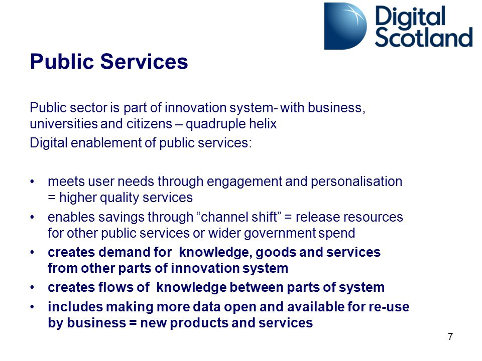 Public Services Public sector is part of innovation system- with business, universities and citizens – quadruple helix.