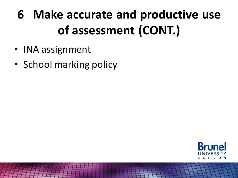 6 Make accurate and productive use of assessment (CONT.)