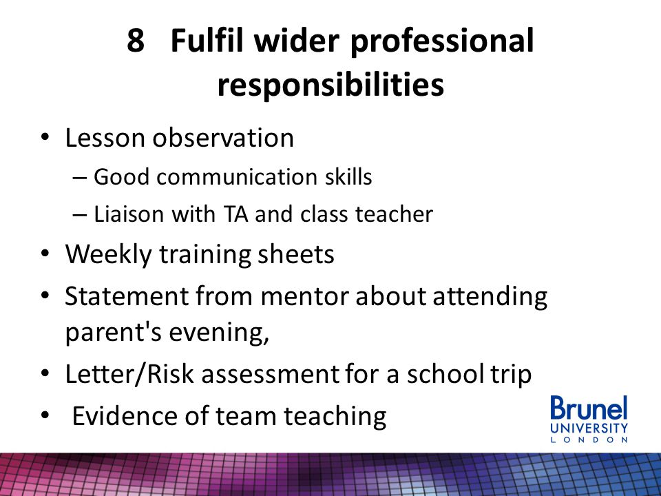8 Fulfil wider professional responsibilities