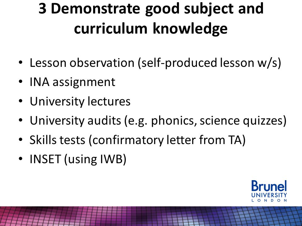 3 Demonstrate good subject and curriculum knowledge
