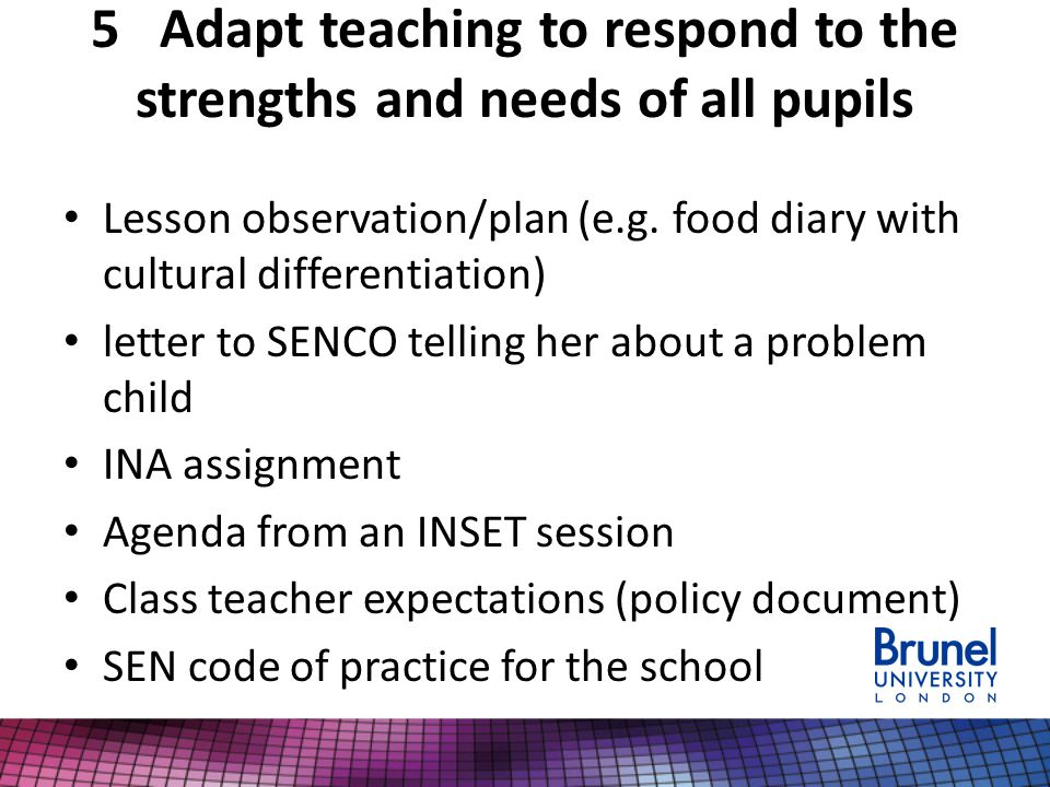 5 Adapt teaching to respond to the strengths and needs of all pupils