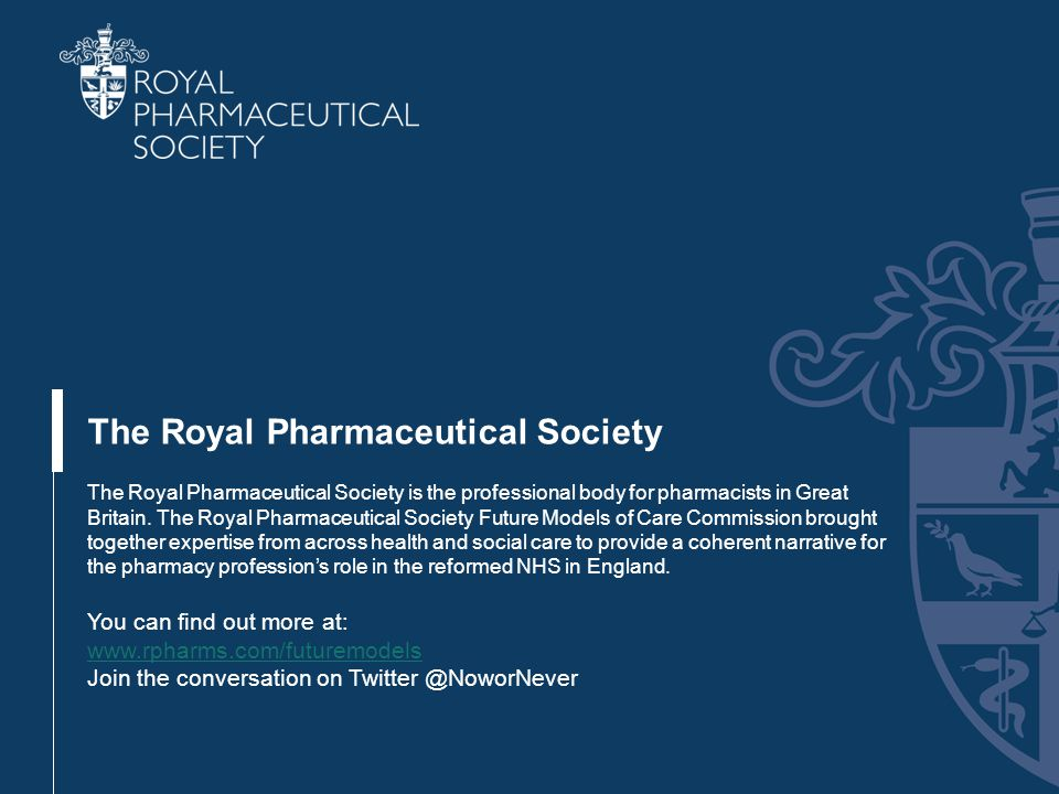 The Royal Pharmaceutical Society The Royal Pharmaceutical Society is the professional body for pharmacists in Great Britain.