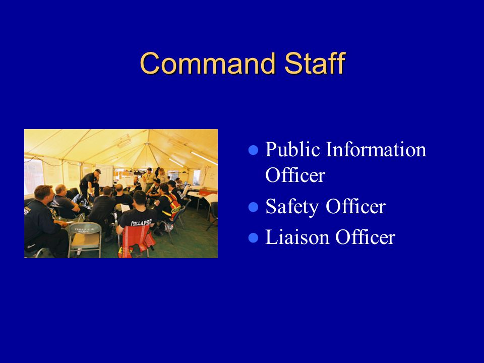 Command Staff Public Information Officer Safety Officer