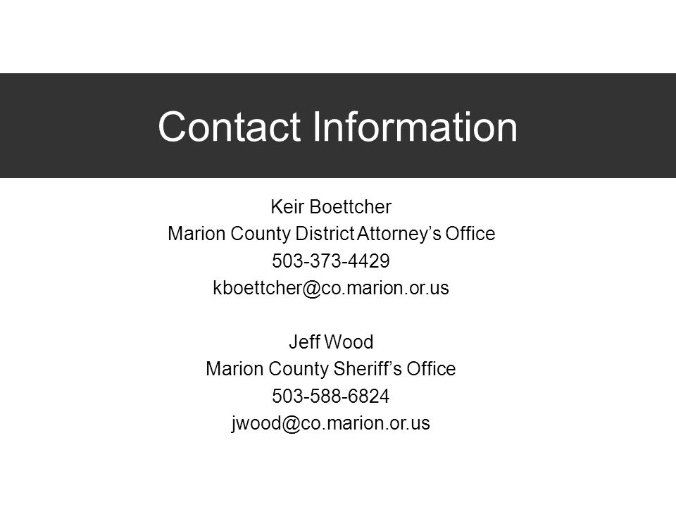 Contact Information Keir Boettcher. Marion County District Attorney's Office