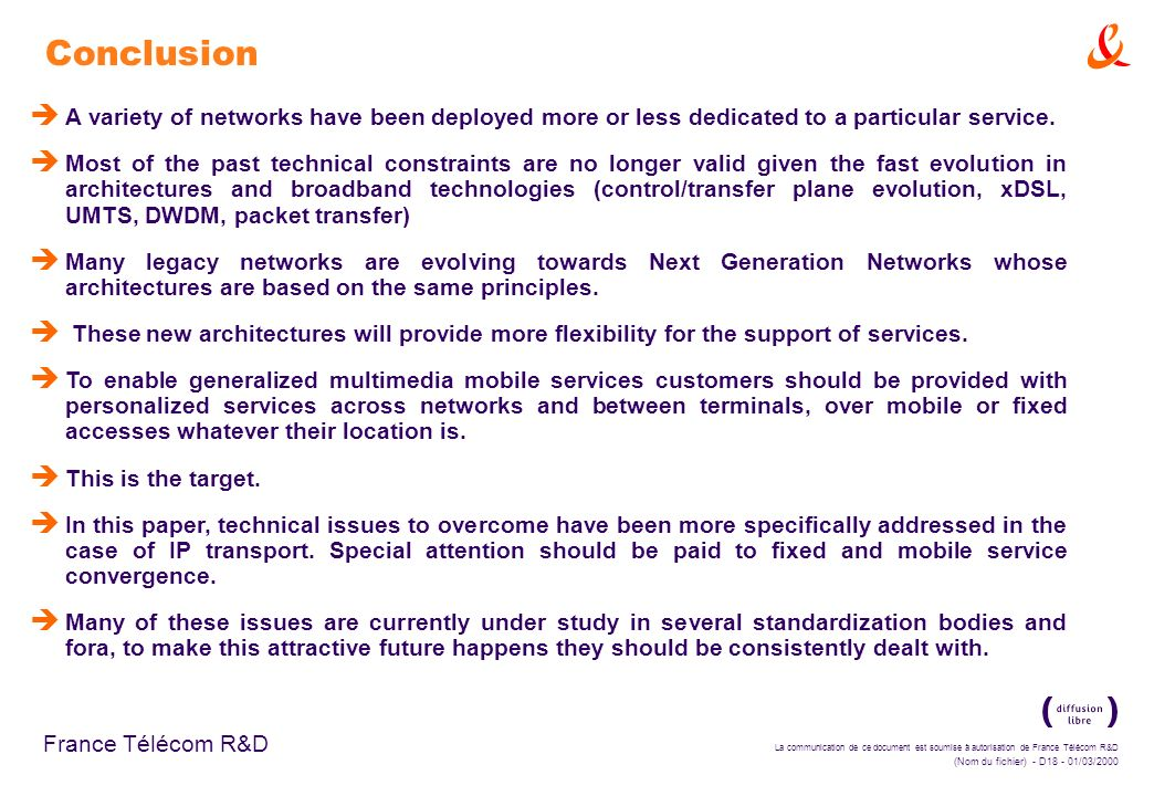 Conclusion A variety of networks have been deployed more or less dedicated to a particular service.