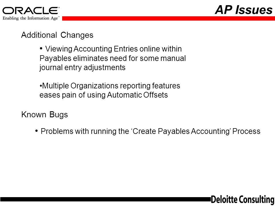 AP Issues Additional Changes. Viewing Accounting Entries online within Payables eliminates need for some manual journal entry adjustments.