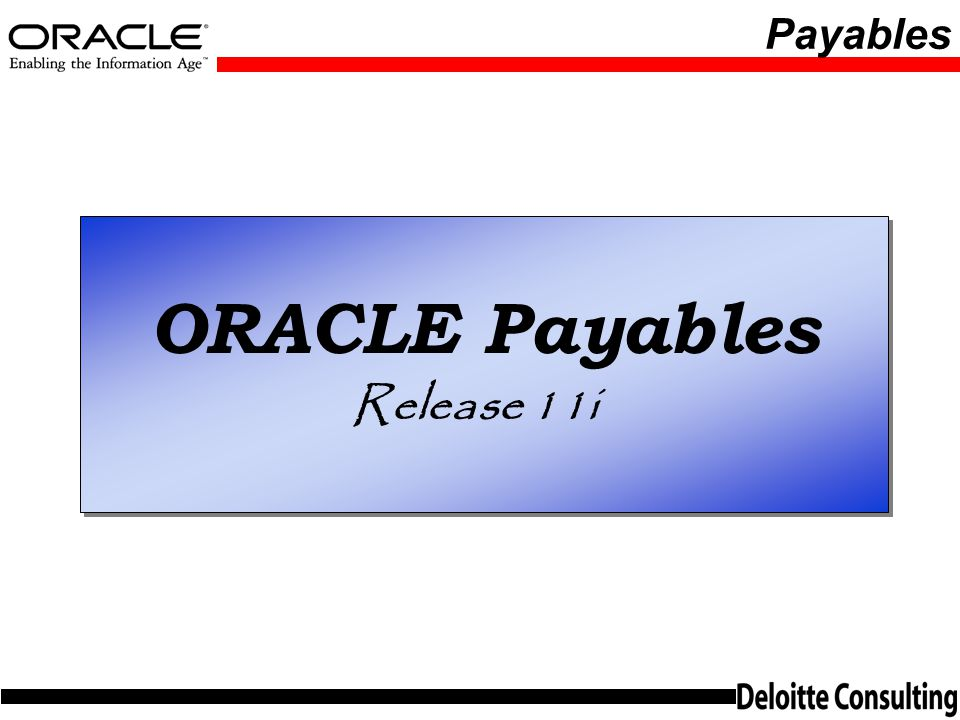 Payables ORACLE Payables Release 11i