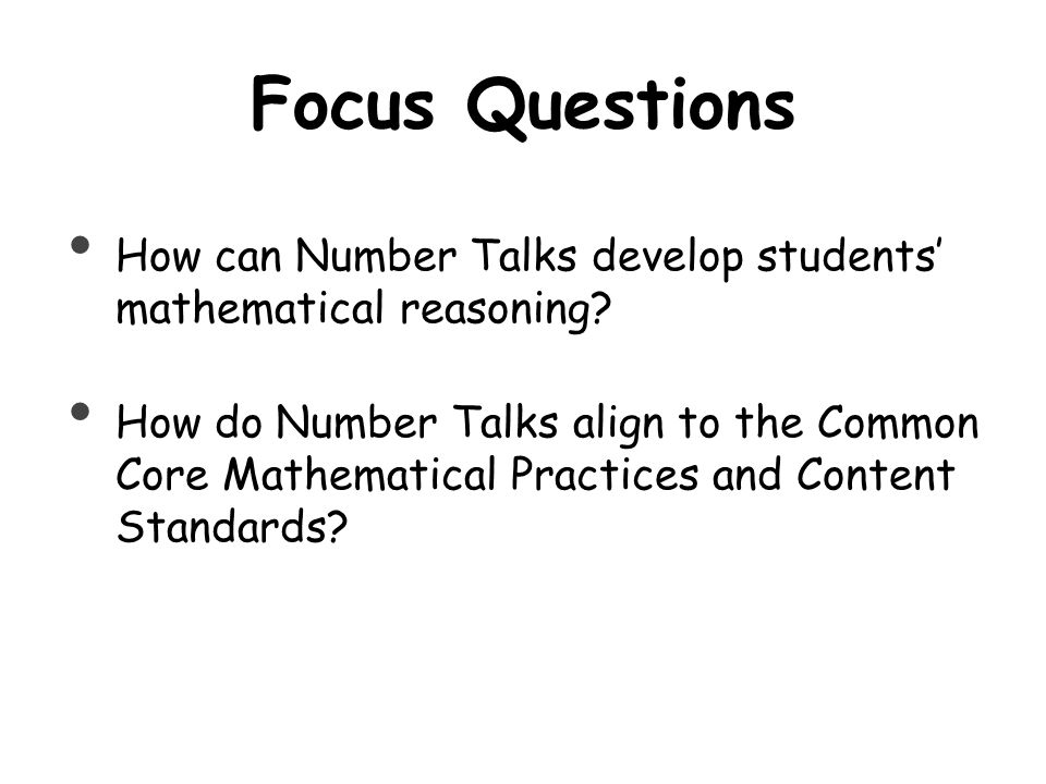Focus Questions How can Number Talks develop students' mathematical reasoning