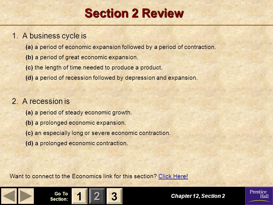 Section 2 Review A business cycle is 2. A recession is