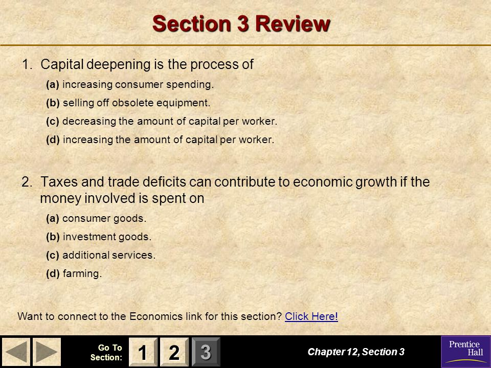 Section 3 Review Capital deepening is the process of