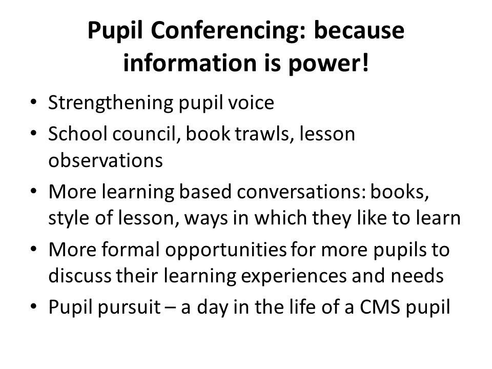 Pupil Conferencing: because information is power!