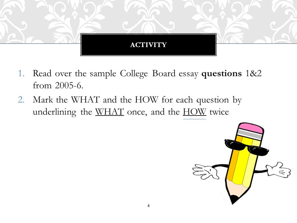 Read over the sample College Board essay questions 1&2 from