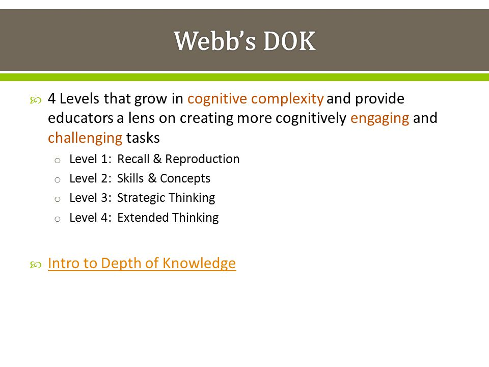 Webb's DOK 4 Levels that grow in cognitive complexity and provide educators a lens on creating more cognitively engaging and challenging tasks.