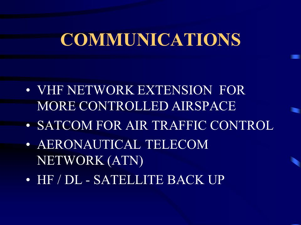 COMMUNICATIONS VHF NETWORK EXTENSION FOR MORE CONTROLLED AIRSPACE