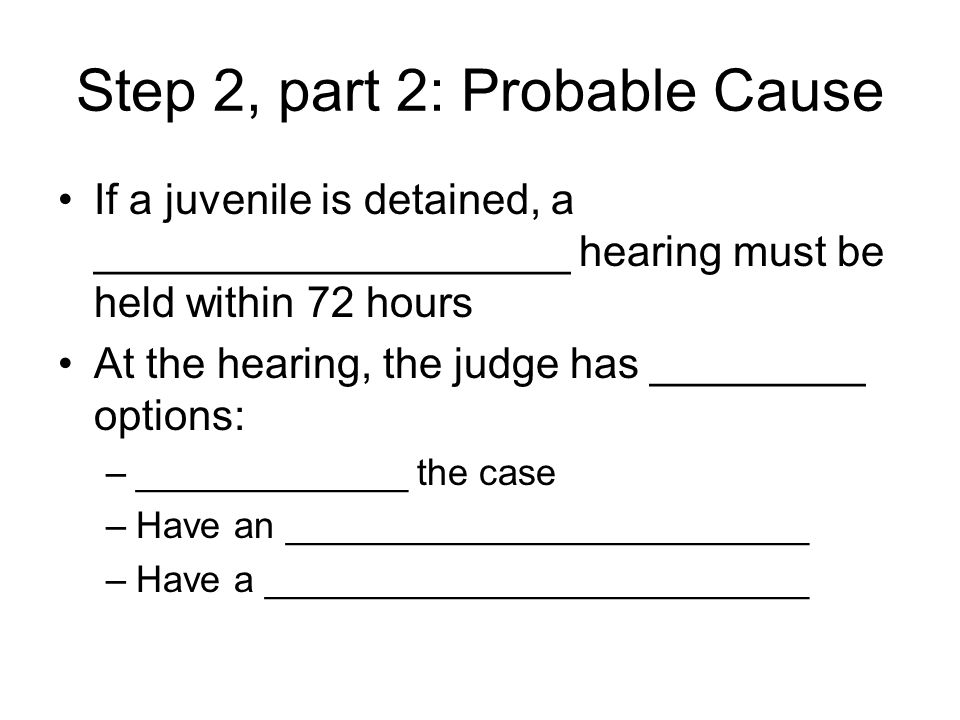 Step 2, part 2: Probable Cause