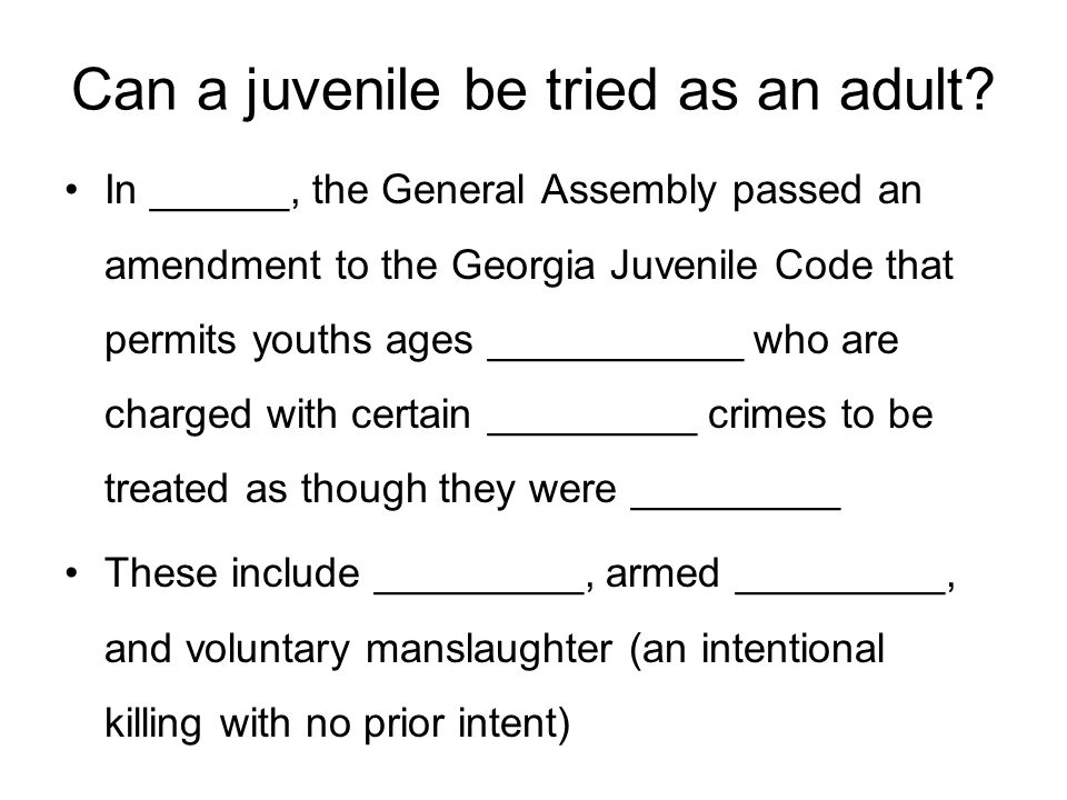 Can a juvenile be tried as an adult