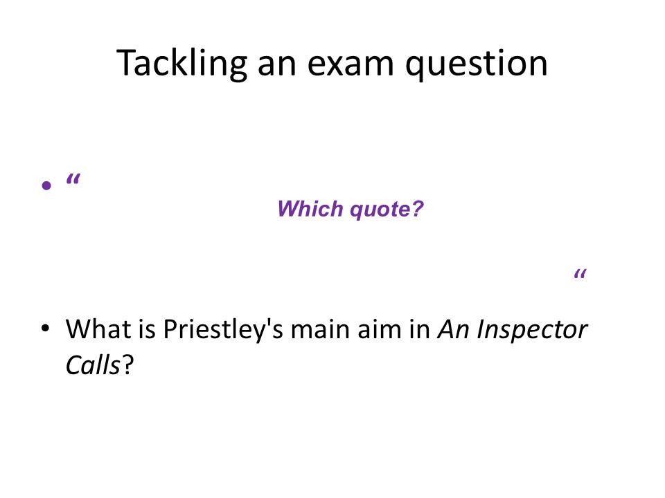 An Inspector Calls Jb Priestley Written  Set Ppt Download Tackling An Exam Question
