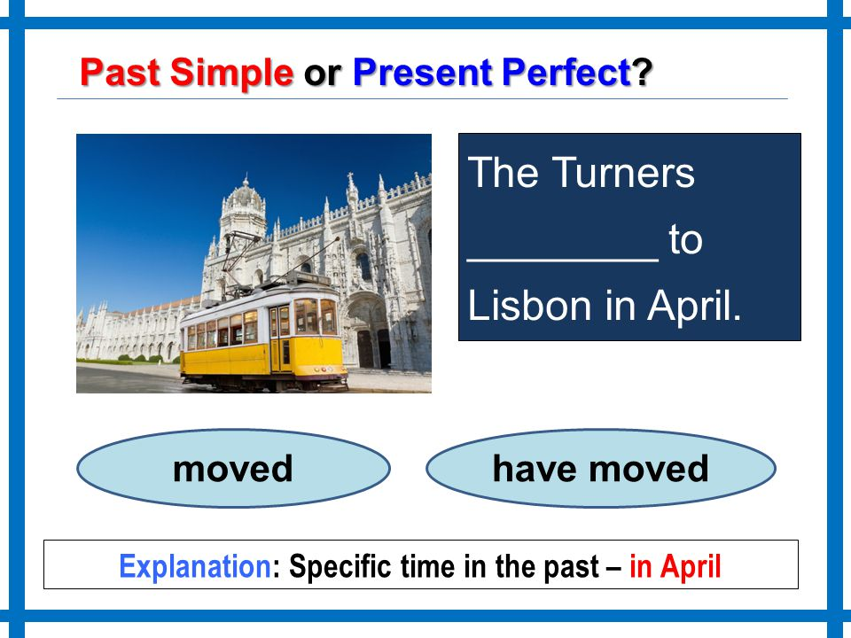 Explanation: Specific time in the past – in April