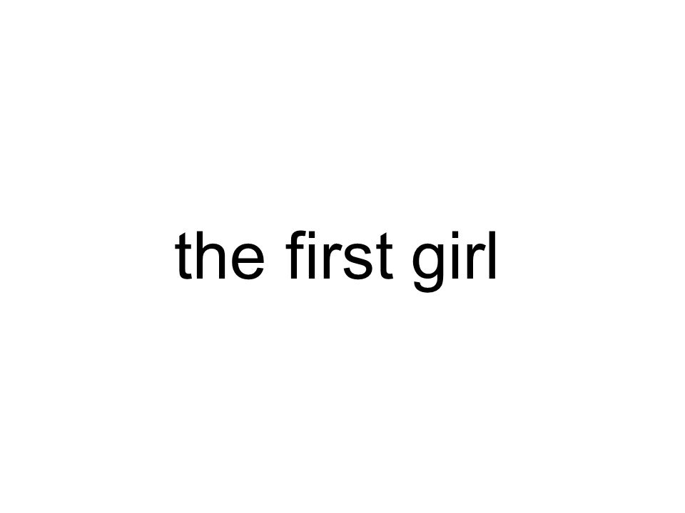 the first girl