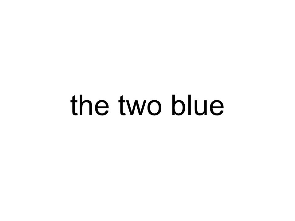 the two blue