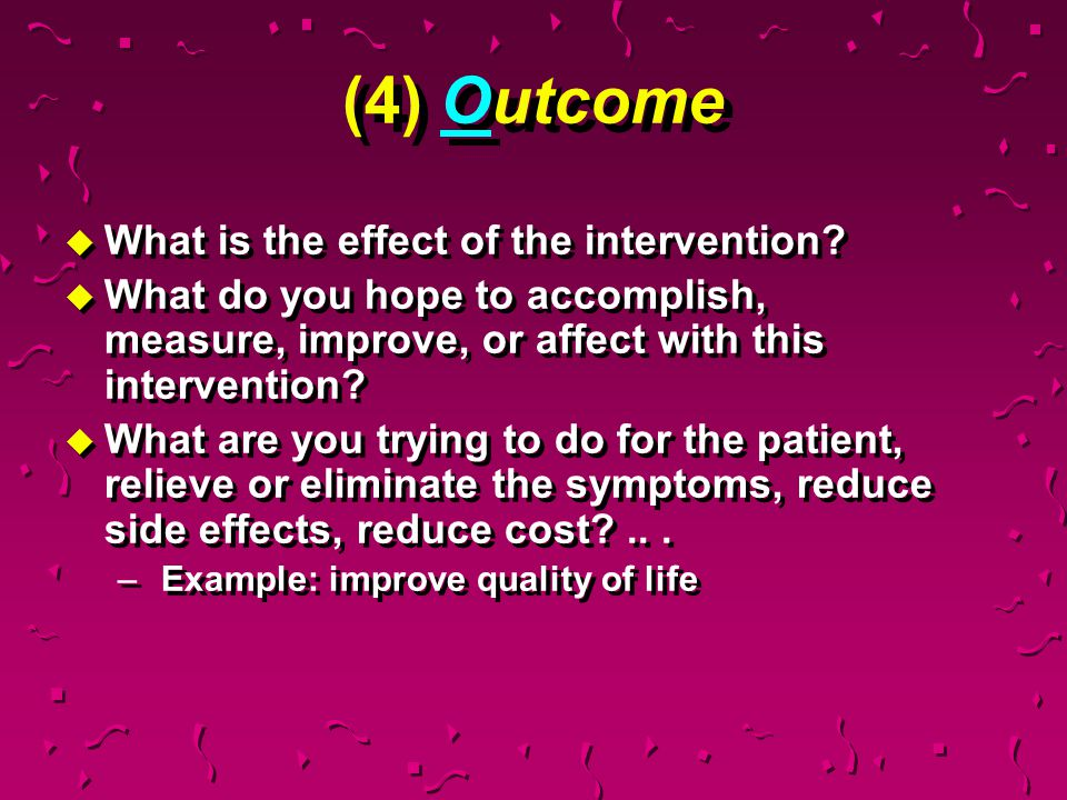 (4) Outcome What is the effect of the intervention
