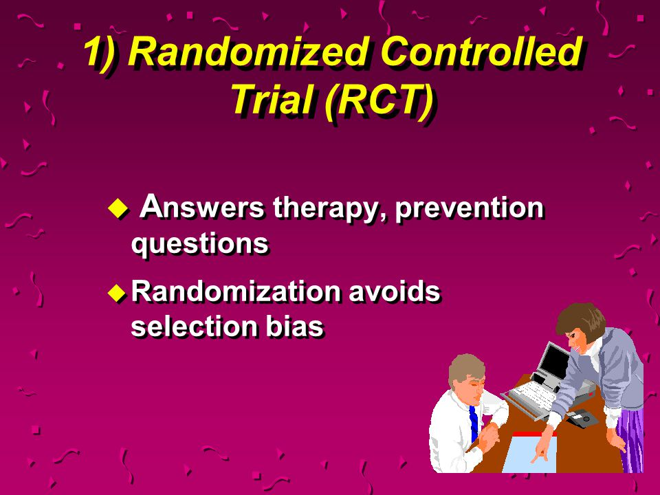 1) Randomized Controlled Trial (RCT)