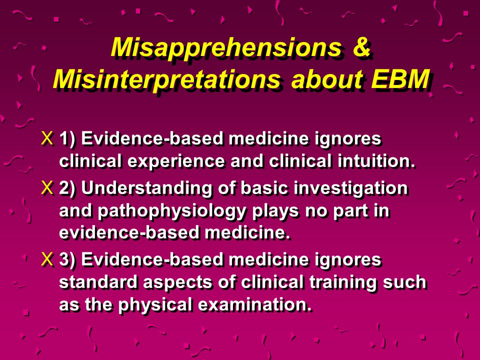 Misapprehensions & Misinterpretations about EBM