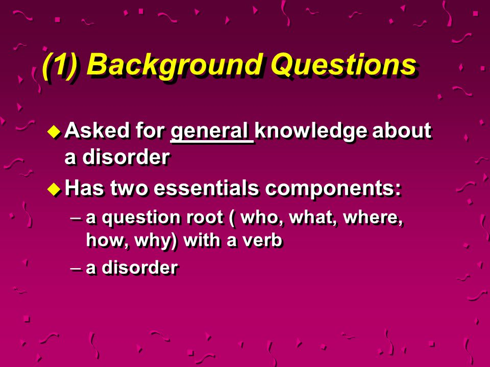 (1) Background Questions