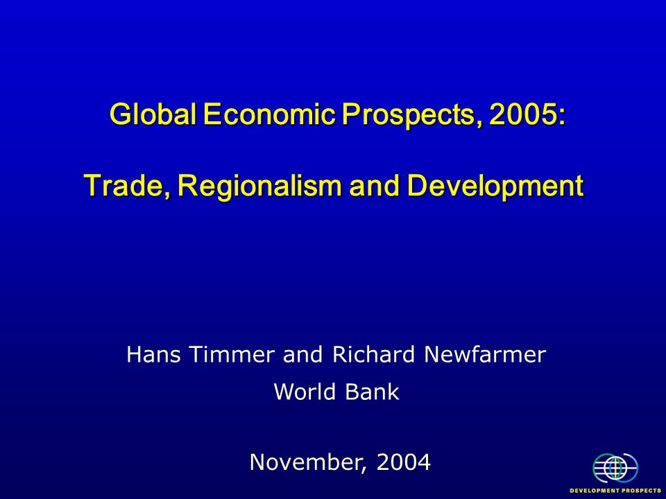 Global Economic Prospects, 2005: Trade, Regionalism and Development